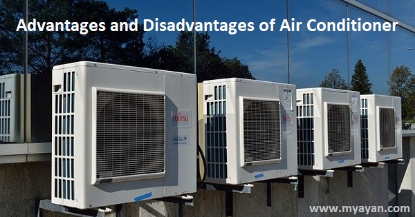 Advantages and Disadvantages of Air Conditioner- AC Pros & Cons