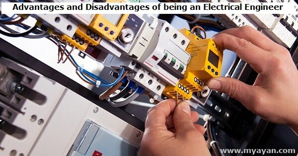 Advantages and Disadvantages of being an Electrical Engineer