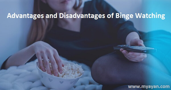 Advantages and Disadvantages of Binge Watching
