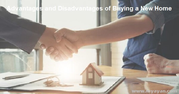 Advantages and Disadvantages of Buying a New Home