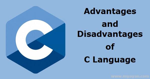 Advantages and Disadvantages of C Language