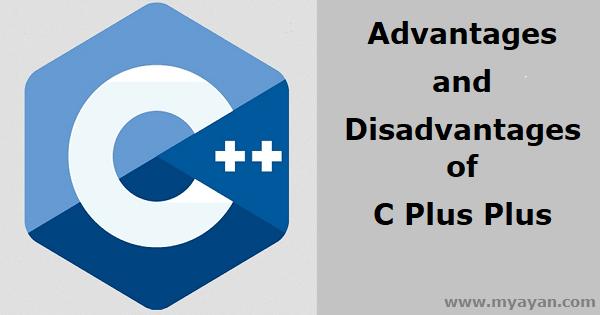 Advantages and Disadvantages of C Plus Plus Language