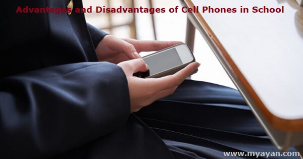 Advantages and Disadvantages of Cell Phones in School