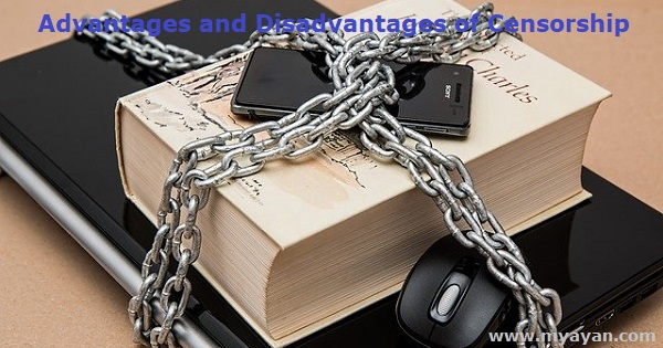 Advantages and Disadvantages of Censorship