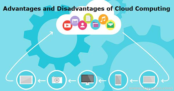 Advantages and Disadvantages of Cloud Computing