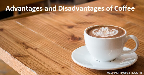 Advantages and Disadvantages of Coffee