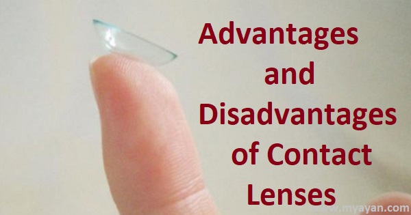 Advantages and Disadvantages of Contact Lenses - Pros and Cons of Contact Lens