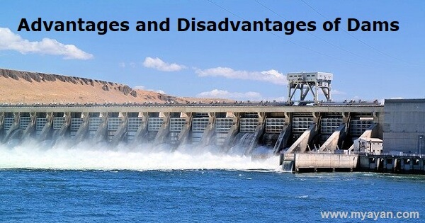 Advantages and Disadvantages of Dams