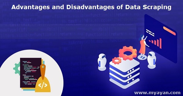 Advantages and Disadvantages of Data Scraping
