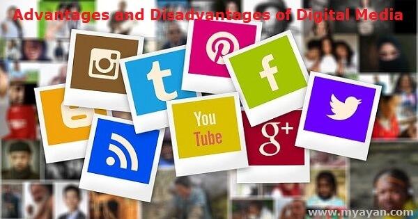 Advantages and Disadvantages of Digital Media