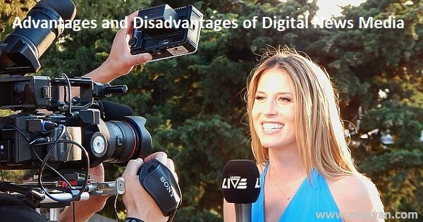 Advantages and Disadvantages of Digital News Media