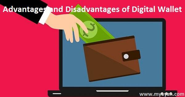 Advantages and Disadvantages of Digital Wallet