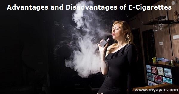 Advantages and Disadvantages of E-Cigarettes