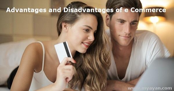 Advantages and Disadvantages of e Commerce