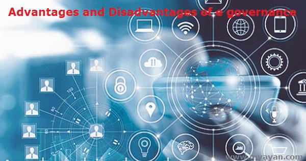 Advantages and Disadvantages of E Governance