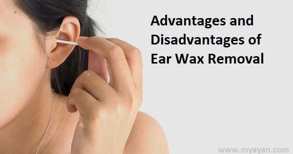 The Advantages and Disadvantages of Ear Wax Removal