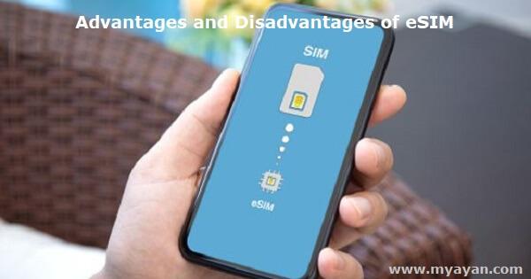 Advantages and Disadvantages of eSIM