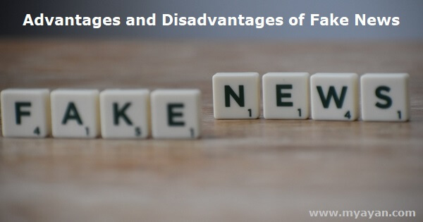 Advantages and Disadvantages of Fake News