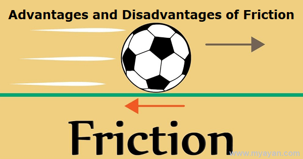 What are the Advantages and Disadvantages of Friction