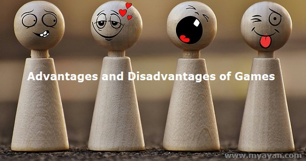 Advantages and Disadvantages of Games