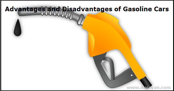 Advantages and Disadvantages of Gasoline Cars