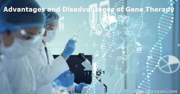 Advantages and Disadvantages of Gene Therapy