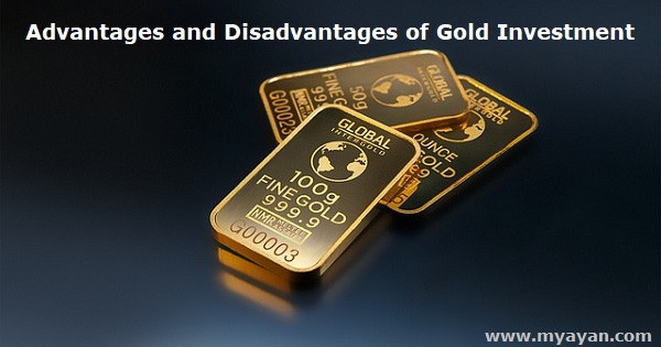 Advantages and Disadvantages of Gold Investment