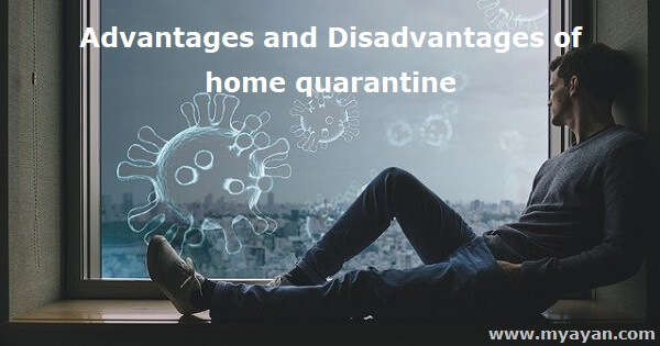 Advantages and Disadvantages of Home Quarantine