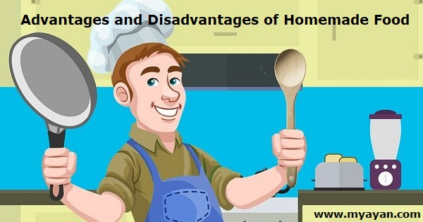 Advantages and Disadvantages of Homemade Food
