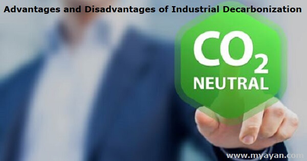 Advantages and Disadvantages of Industrial Decarbonization
