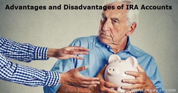 Advantages and Disadvantages of IRA Accounts