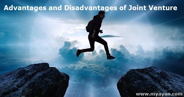 Advantages and Disadvantages of Joint Venture
