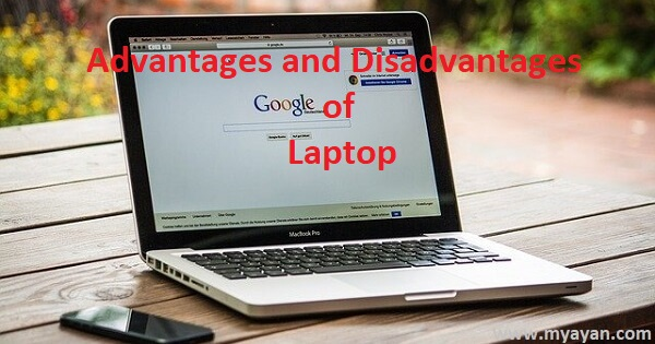 What are Advantages and Disadvantages of Laptop