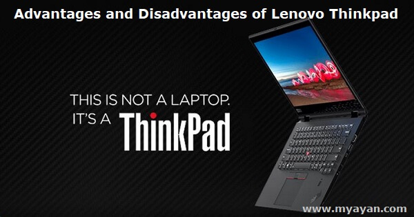 Advantages and Disadvantages of Lenovo Thinkpad