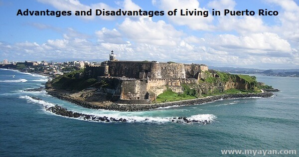 Advantages and Disadvantages of Living in Puerto Rico