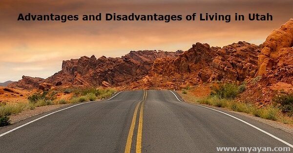 Advantages and Disadvantages of Living in Utah