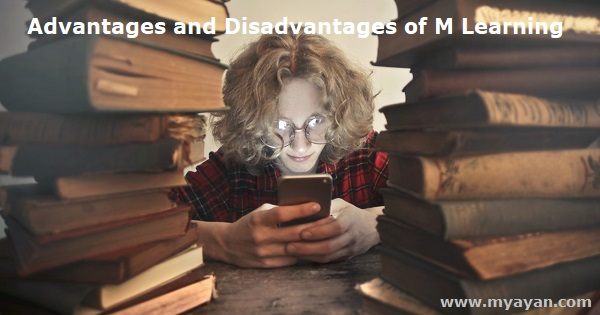 Advantages and Disadvantages of M Learning