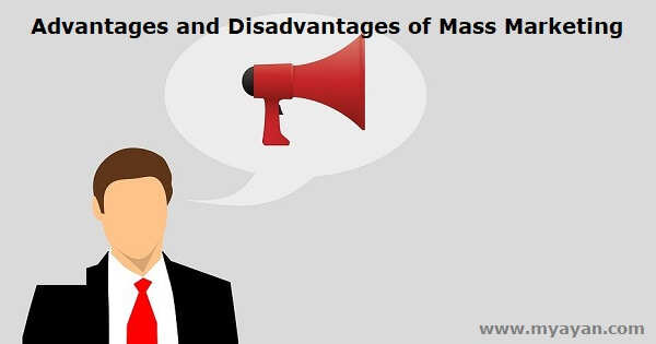 Advantages and Disadvantages of Mass Marketing
