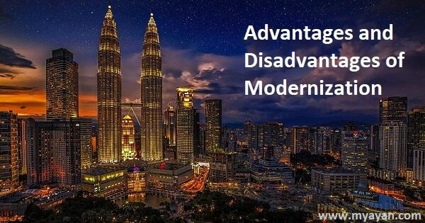 Advantages and Disadvantages of Modernization