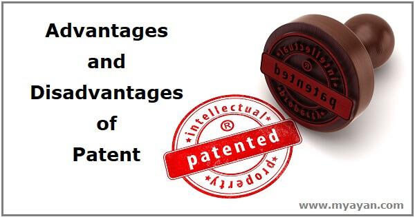 Advantages and Disadvantages of Patent