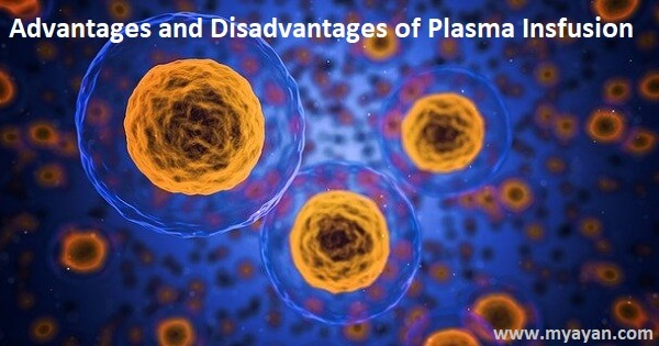 Advantages and Disadvantages of Plasma Insfusion