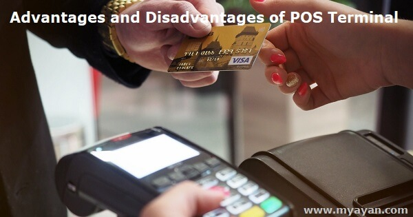 Advantages and Disadvantages of POS Terminal