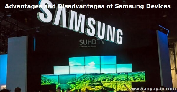 Advantages and Disadvantages of Samsung Devices