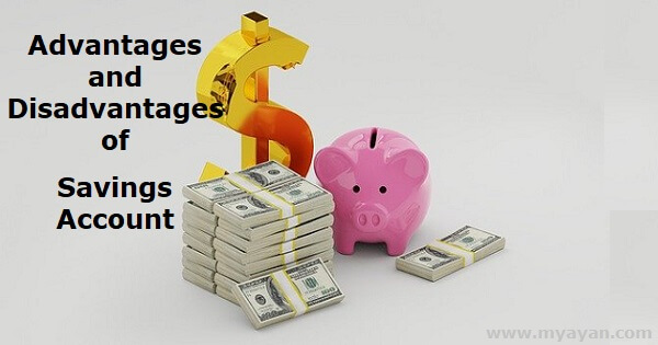 Advantages and Disadvantages of Savings Account
