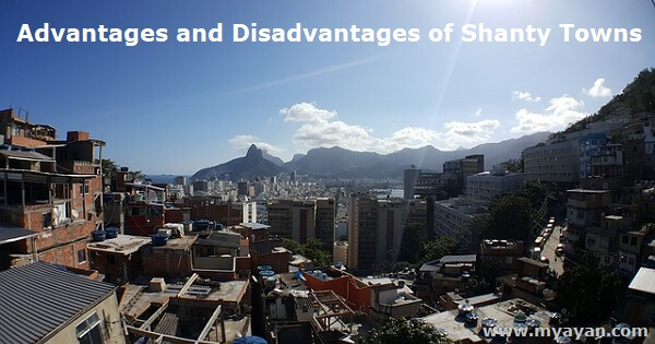 Advantages and Disadvantages of Shanty Towns