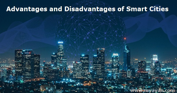 Advantages and Disadvantages of Smart Cities