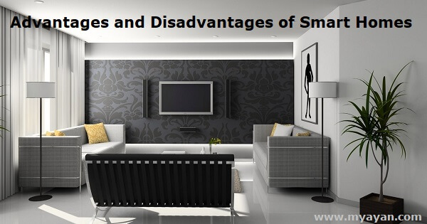 Advantages and Disadvantages of Smart Homes