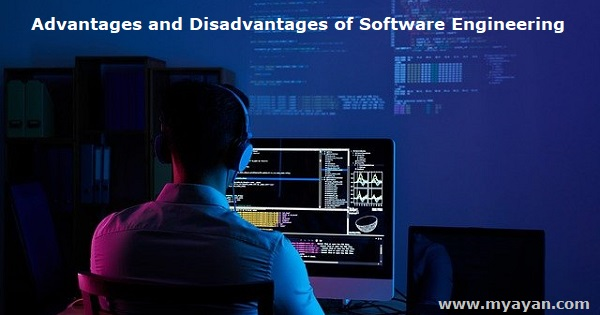 Advantages and Disadvantages of Software Engineering