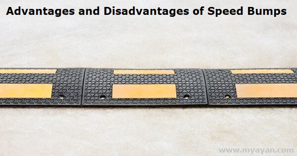 Advantages and Disadvantages of Speed Bumps