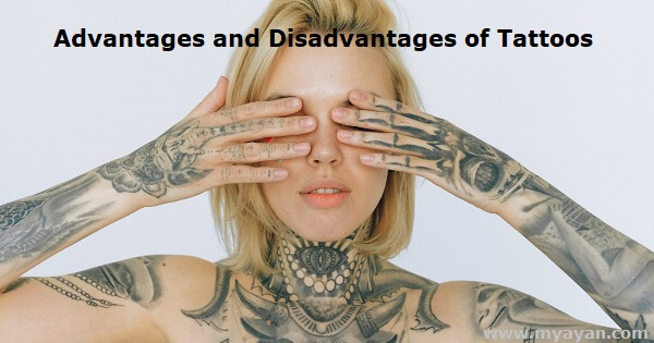 Advantages and Disadvantages of Tattoos
